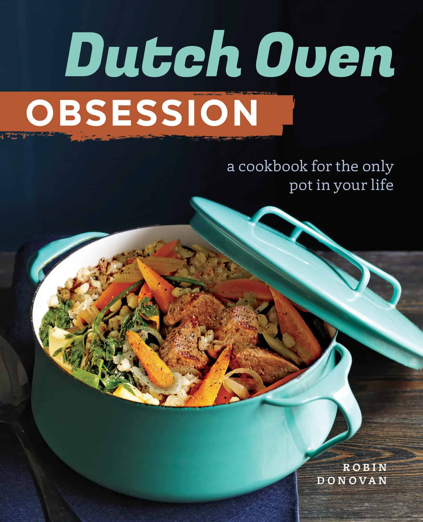 Dutch Oven Obsession–Recipe and Cookbook Giveaway!