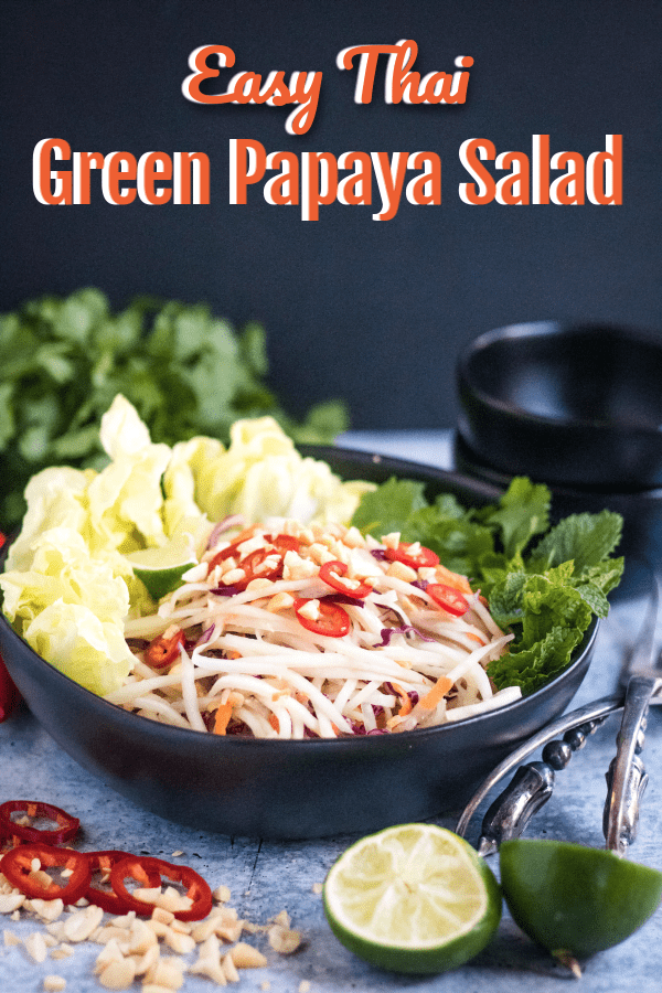 Thai Green Papaya Salad is refreshing, delicious, and so easy to make! #thaifood #greenpapayasalad #easyrecipe
