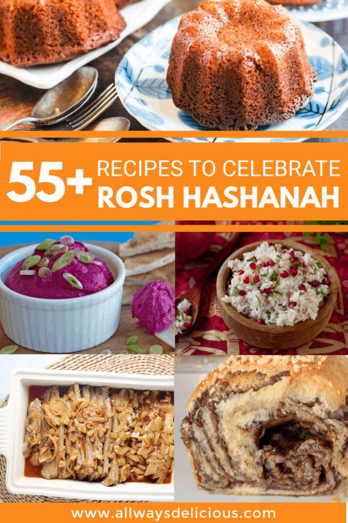 Collage of recipes for Rosh Hashanah dishes. Top image is of mini honey cakes on blue and white plates. The text says 55+ Recipes to celebrate rosh hashanah. Below the text are pictures of beet hummus, pomegranate rice, sliced brisket, and chocolate babka